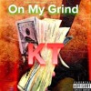 On My Grind (First Draft) - KT