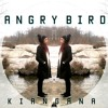 ANGRY BIRD - KIANGANA -