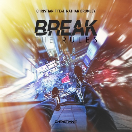 Christian F feat. Nathan Brumley - Break The Rules (FREE DOWNLOAD)