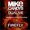 Mike Candys Vs. Dualive - Firefly (Sodoma&Gomorra Bootleg)