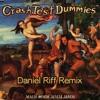 Crash Test Dummies - Mmm Mmm Mmm (Daniel Riff Remix)
