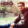 Main Hoon Hero Tera - Unplugged | Salal Mughal