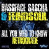 Bassface Sascha & Feindsoul - All You Need To Know