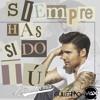 Ezio Oliva - Siempre Has Sido Tú (Max Corsio & GuillerMo Latin Remix)