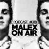 Malex On Air #008 - PODCAST