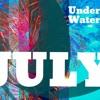 Underwater July