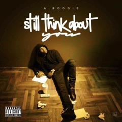 "A-Boogie ""Still Think About You"" (Prod by. @PLUGSTUDIOSNYC)"