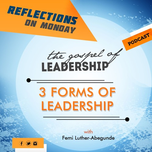 Femi L. Abegunde -Three Forms Of Leadership