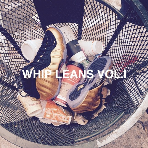 WHIP LEANS VOL.I