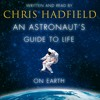An Astronaut's Guide to Life on Earth - Chris Hadfield - Liftoff