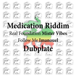 Medication Riddim - Mister Vibes