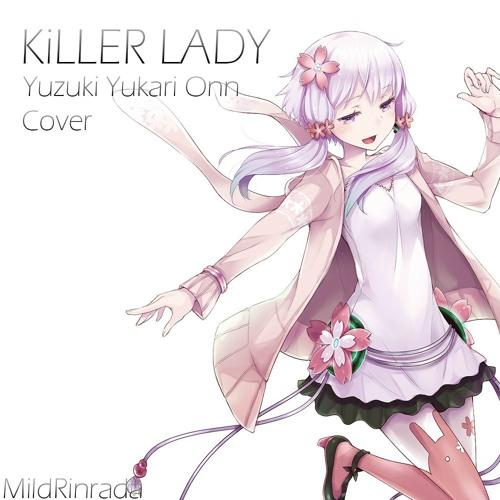 KiLLER LADY - Yuzuki Yukari V4 Onn [Cover]