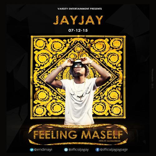JayJay - Feeling Maself (Prod By BadManBeatz)