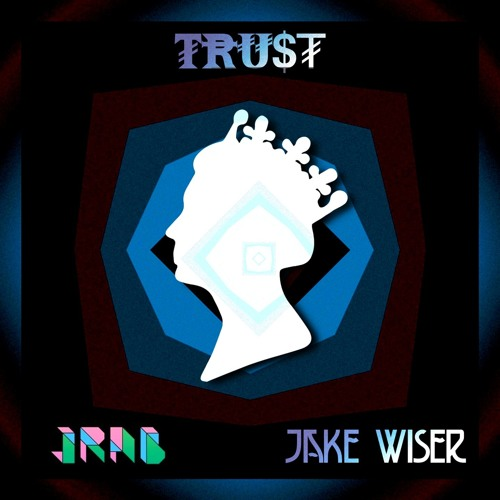 JRaB feat. Jake Wiser - Trust (Original Mix)