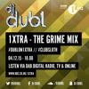 'The Grime Mix' - 1Xtra : #ClubSloth
