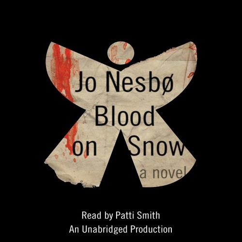 Blood on Snow by Jo Nesbo, read by Patti Smith