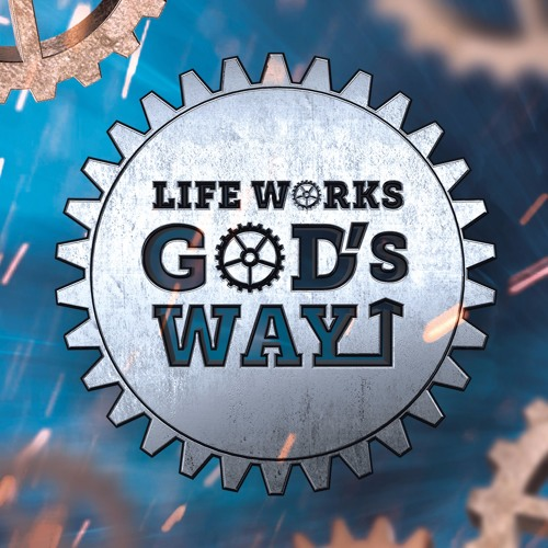 [Life Works Gods Way] God Knows You Need This