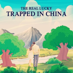 Trapped In China (Original Mix)  by The Real Lucky