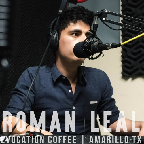 Roman Leal of Evocation Coffee | Part 1