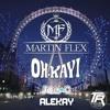 Martin Flex - Oh Kay (Alekay Remix Official Clip)