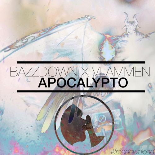 Bazzdown x Vlammen - Apocalypto (Original Mix)