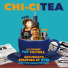 ChiCiTea Show #2