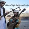 Hum Gilgit Baltistan K Hain New Version