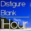 Disfigure - Blank (1Hour)