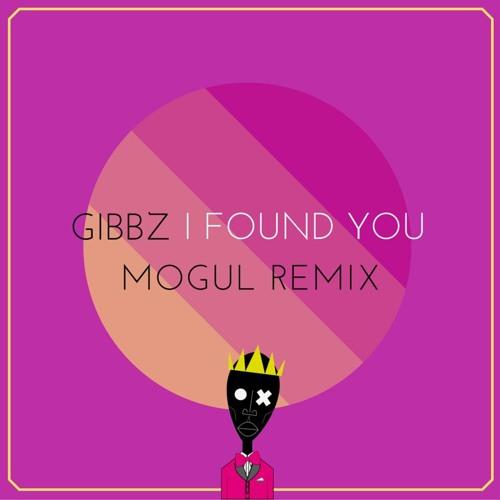 Gibbz - I Found You (Mogul Remix)