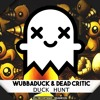 Wubbaduck & Dead Critic - Duck Hunt