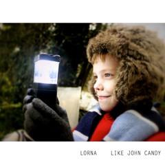 Lorna - Like John Candy (Christmas Single)