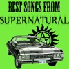 Best Songs From Supernatural (Spoilers)