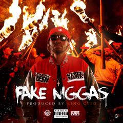 Fake Niggas (Prod. By King Cee O)