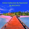 Artist Collection By Raymond