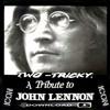 Two - Tricky......John Lennon. My Tribute to a Rock 'n' Roll Legend