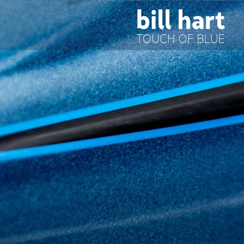 Bill Hart - Touch Of Blue