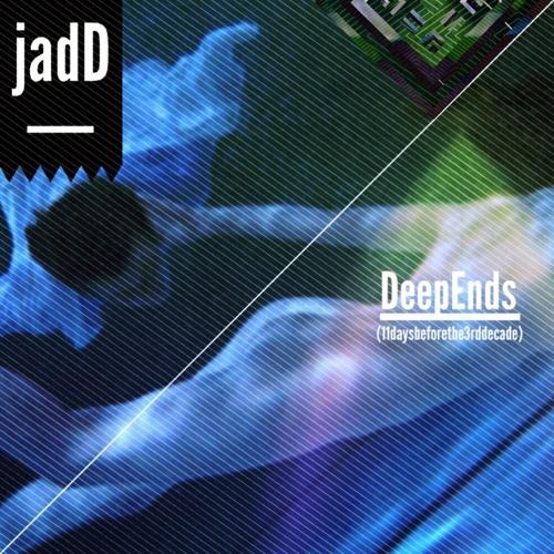 DeepEnds (11daysbeforethe3rddecade)