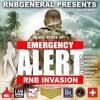 RNBGENERAL PRESENTS EMERGENCY ALERT RNB INVASION