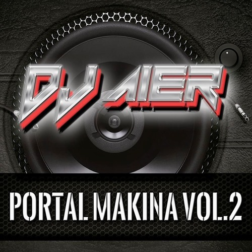 DJ AIER - PORTALMAKINA VOL. 2 PREVIA