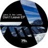 Uakoz & Alex Lentini - Don't Leave (Original)