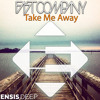 Fast Company - Take Me Away (OUT NOW)[Ensis Deep]