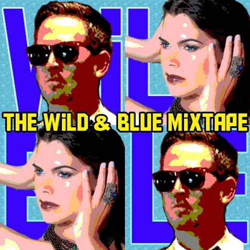 The Wild & Blue Mixtape Ft. Annie Dolly