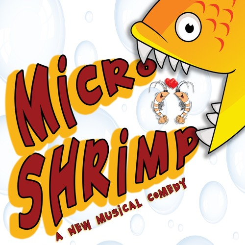 Micro Shrimp the Musical