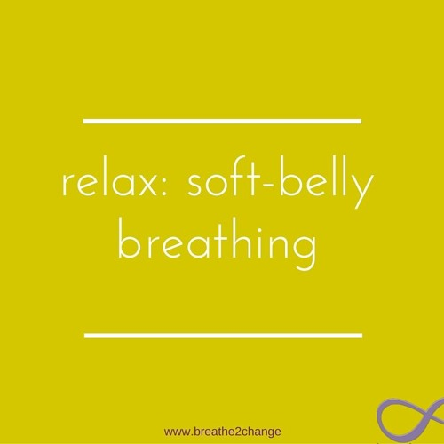 relax: soft-belly breathing