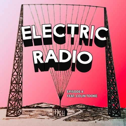 Ep 4 feat Colin Tooke - Grand Electric / Electric Mud BBQ / Frankies Surf Club