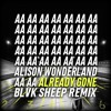 Alison Wonderland - Already Gone (Feat Brave & Lido) (Blvk Sheep Remix)