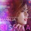 Mann Ja - Rishita ft Musical Doctorz