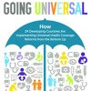 Going Universal: How 24 Developing Countries Are Implementing Universal Health Coverage Reforms