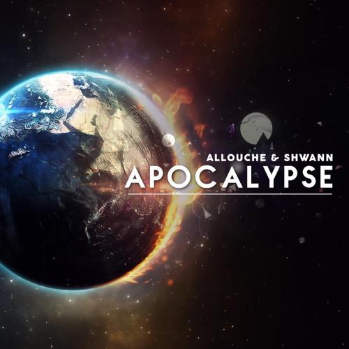 Allouche & Shwann - Apocalypse (Original Mix)