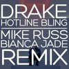 Drake - Hotline Bling (Mike Russ & Bianca Jade Remix) [Free Download]